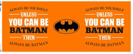 Mg0968-batman-be-yourself