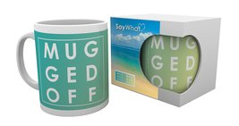 Mg3283-say-what-mugged-off-product