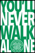 Celtic - You Never Walk Alone